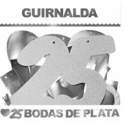 """GUIRNALDA """"25 BODAS DE PLATA"""""""